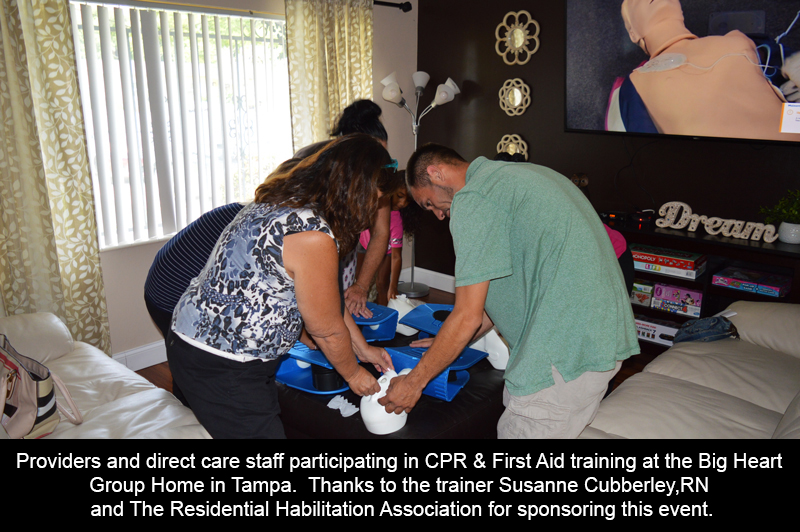 Providers and direct care staff participating in CPR & First Aid training at the Big Heart Group Home in Tampa. Thanks to the trainer Susanne Cubberley,RN and The Residential Habilitation Association for sponsoring this event.